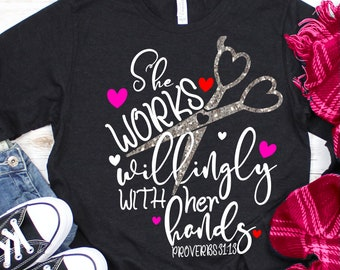 Stylist svg, Salon, stylist, sayings,she works willingly with her hands, Proverbs 31:13,Valentine Svg Designs,Valentine Cut File,cricut svg