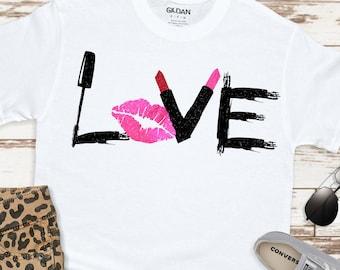 make up love svg,love makeup svg,makeup shirt svg,makeup artist,lipstick svg,mascara svg,makeup svg,cut files, cricut svg, svg for mobile
