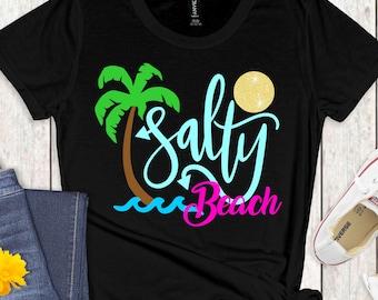 Salty Beach svg, summer svg,vacation svg,svg summer,tshirt svg,beach svg,svg beach,Cricut Designs,Silhouette Designs