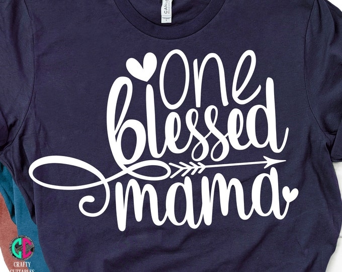 Featured listing image: One Blessed Momma svg,Mother's Day,Mothers Day SVG,Happy Mothers Day,Mom SVG,Mothers Day Svg Designs, Mothers Day Cut File, cricut svg