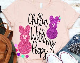 Chillin With My Peeps svg,Easter svg,Easter Tshirt,Easter Peeps,Peeps svg,Eatser Bunny svg,Crafty Cuttables,Cricut Designs,Silhouette Design