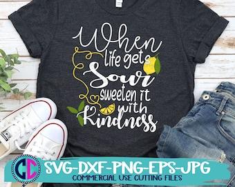 Summer Svg, When life gets sour sweeten it with kindness svg, Lemons svg, lemonade svg, Summer svg design, Summer cut file, Summer cricut