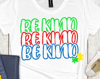 be kind SVG,autism be kind, be kind autism, autism svg, autism puzzle svg,Cricut Designs,Silhouette Designs, be kind be kind be kind svg