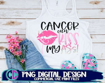 cancer can kiss my ass png, cancer ribbon png, sublimation png, print png, breast cancer sublimation png,cancer sublimation file,sublimation