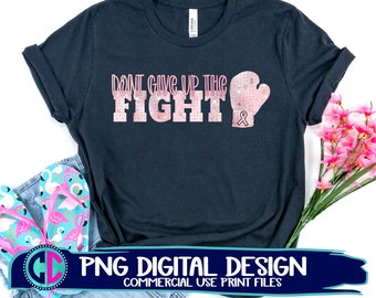 don't give up the fight png, cancer ribbon png, sublimation png, print png,breast cancer sublimation png,cancer sublimation file,sublimation