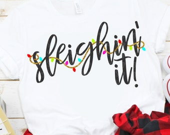 sleighin' it svg, sleigh it svg, Holiday svg, Christmas svg, christmas lights svg, sleigh svg,svg for circut, eps, svg, dxf,digital download