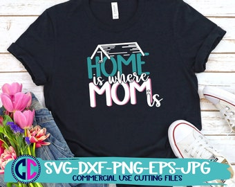 mothers day svg, home is where mom is svg, mom life svg, mom svg, mother svg, Mothers Day Svg Design, Mothers Day Cut File, cricut svg