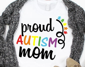Proud Autism Mom SVG,Autism mom,autism awareness,autism, autism svg,Tshirt svg,Autism proud,crafty cuttables,Cricut Design,Silhouette Design