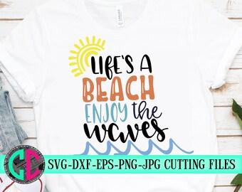 life's a beach svg,beach svg,Summer quotes svg,svg enjoy the waves,Tshirt,beach svg,Summer Svg Designs, Summer Cut File, cricut svg
