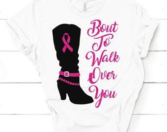 Bout To Walk Over You Awareness SVG,Breast Cancer svg,tshirt svg,Cancer Survivor svg,Kick Cancer svg,Cricut Designs,Silhouette Designs