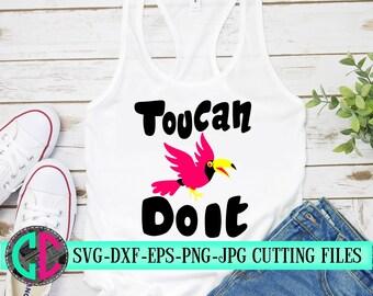 toucan do it svg,toucan svg,kids svg,svg bird,toucan svg,kids svg,svg for cricut,Summer Svg Designs, Summer Cut File, cricut svg