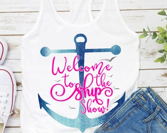 welcome to the ship show svg,Cruise svg, family vacation svg, Vacation svg, Couples Cruise svg, Vacation svg, Cruise shirt, svg for cricut