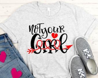 not your girl Svg, brokenheart Valentine Svg, not your Svg, girlfriend svg,valentines Day Svg, Valentine Svg Design,Cricut valentine day svg