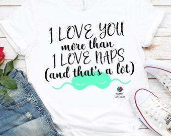 i love you more than svg,I love naps svg,girls svg,sleep,svg for cricut,naptime svg,love svg,couple svg,married svg,marriage svg,cricut svg