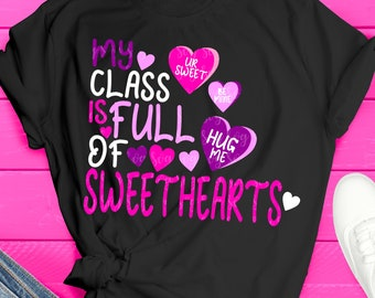 My Class Is Full of Sweethearts SVG, Valentine's Day Cut File, Teacher Saying, School Quote, Cute Love Design, dxf eps png Silhouette Cricut