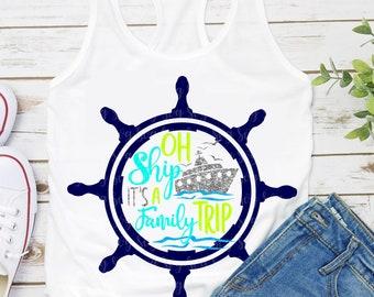 Oh Ship Wheel svg,It's A Family Trip Svg,Family Cruise shirts,Vacation shirt svg,Disney Svg,Summer Svg Designs, Summer Cut File, cricut svg