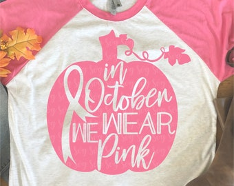 We Wear Pink SVG, In October We Wear Pink Svg, Pink Svg, Cancer Ribbon, Cancer Ribbon Svg, Cancer Ribbon Support, Pink Pumpkin Svg