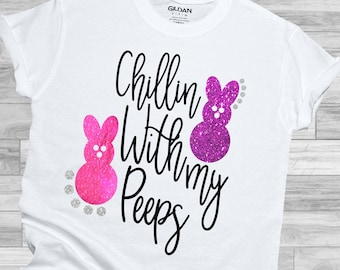 Easter Svg, Chillin With My Peeps svg,Easter svgs,Easter Peeps,Peeps svg,Eatser Bunny svg,Easter Svg Designs, Easter Cut File, cricut svg