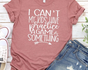 Sarcastic Svg, I can't my kids have practice svg, Sarcastic Svg, Humorous Svg, Funny Svg Designs, Funny SVG, Cricut Cut Files, Silhouette