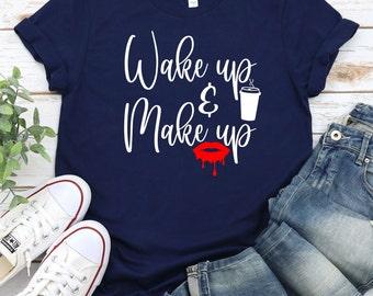wake up and make up svg, makeup SVG, makeup lover svg, glamour svg, glam svg,mascara svg, makeup svg design, makeup cut file, cricut svg