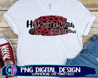 hot wife with a hall pass png, Summer PNG, Sublimation print, Print png, Retro Sublimation, Summer, Beach Design,Vintage png,sublimation png