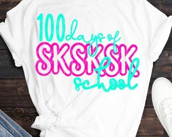 sksksk school, 100th day svg, svg, visco girl, sksksk, vsco svg, 100th day, 100 days, svg,  100 days of school, eps,png,dxf, svg for Cricut