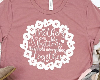 Mothers Day Svg, Mothers are like buttons svg, moms hold everything together svg, motherhood svg, Mom Quote Svg, Mothers Day Svg Design
