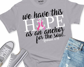 Breast Cancer svg, Hope is a Anchor svg, Cancer Survivor svg, Pink svg, Fight for the Cure, Breast Cancer, cricut cut file, cricut svg
