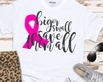 Breast Cancer svg, big or small save them all svg, cancer svg, awareness ribbon svg, breast cancer svg designs, breast cancer cut files
