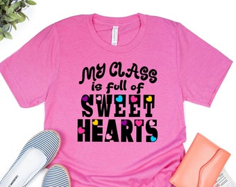 My Class is full of Sweet Hearts Svg, Valentines Teacher Svg, V Day Teacher Svg, Valentines Day Svg, Valentine Svg Designs, Cricut