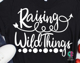 Raising Wild Things svg,Mother's Day,Mothers Day SVG,Happy Mothers Day SVG,Mom SVG,Tshirt,Cricut svg,Silhouette dxf,Gift for Mom,Moms day