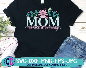 mothers day svg, the heart of the family svg, mom life svg, mom svg, mother svg, Mothers Day Svg Design, Mothers Day Cut File, cricut svg