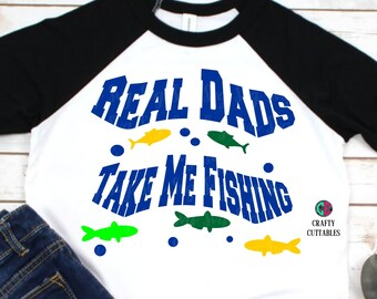 boys fishing svg,real dad svg,fathers day svg,fathers day,fathers day gift,fathers day shirt,fishing svg,father son svg,boy svg,matching svg