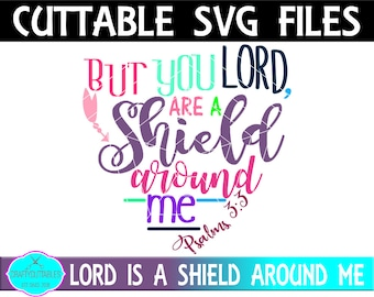 But You Are A Shield Around Me svg,Christian svg,Tshirt svg,Bible Saying svg,Word Of God svg,Christian svg,Cricut Designs,Silhouette Designs