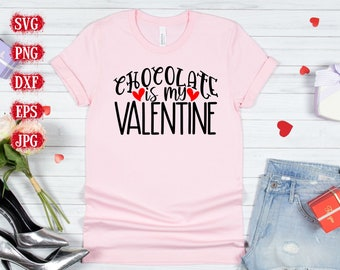 chocolate is my valentine Svg, Valentine's Svg, Valentine's Day Svg, Funny Valentines Svg, Valentines Cut Files, Cricut Cut Files
