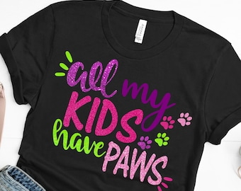 All My Kids Have Paws,Puppy svg,Svg Paws,All My Kids Have Paws svg,Paws svg,Puppy kids svg File,Silhouette Cameo,Cricut Files