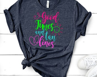 Good Times and Tan Lines svg,Summer svg,Summer quotes svg, svg beach Shirts,Tshirt svg,summertime svg,Cricut Designs,Silhouette Designs