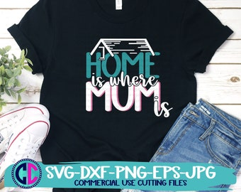 mothers day svg, home is where mum is svg, mum life svg, mum svg, mother svg, Mothers Day Svg Design, Mothers Day Cut File, cricut svg