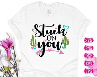 stuck on you svg, cactus stuck on you svg, Valentine svg, Love svg, Valentines Heart svg, Valentine Svg Designs, Valentine Cut File, cricut