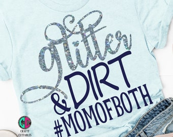 Glitter and Dirt Mom Of Both SVG, Mom of Both, #momofboth, Mom Svg,Mama Svg,Mom shirt Svg,mom life svg,Mothers Day SVG,Happy Mothers Day SVG