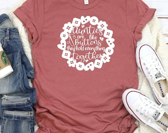 Mothers Day Svg, Aunties are like buttons svg, aunts hold everything together svg, motherhood svg, Mom Quote Svg, Mothers Day Svg Design