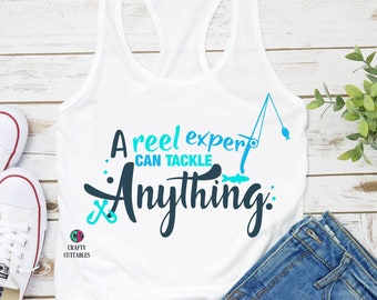fishing svg,a reel expert can tackle anything svg,fathers day svg,fathers day,fathers day gift,fathers day shirt,fishing svg,fishing rod svg