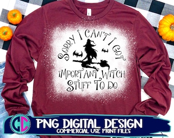 Sorry I can't I got witch stuff to do Sublimation png, Witch png, sublimation png, print png, Halloween sublimation file, sublimation png