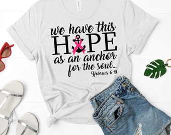 Hope is a Anchor svg,Breast Cancer svg, Cancer Survivor svg, Pink svg, Fight for the Cure, Breast Cancer,Cricut Designs,Silhouette Designs