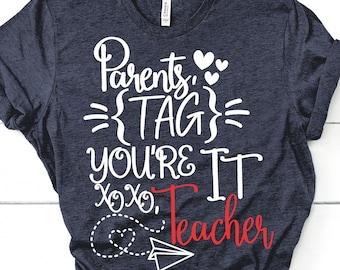 Parents tag you're it svg,Dear parents tag you're it love teachers,Parents svg,Teacher life SVG,Teacher svg,School svg,cricut svg,Life svg