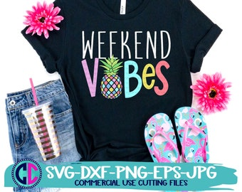 Weekend Vibes Svg, Summer Cut Files, Vacation Svg, Beach Quote Svg, Pineapple svg, Summer svg design, Summer cut file, Summer cricut