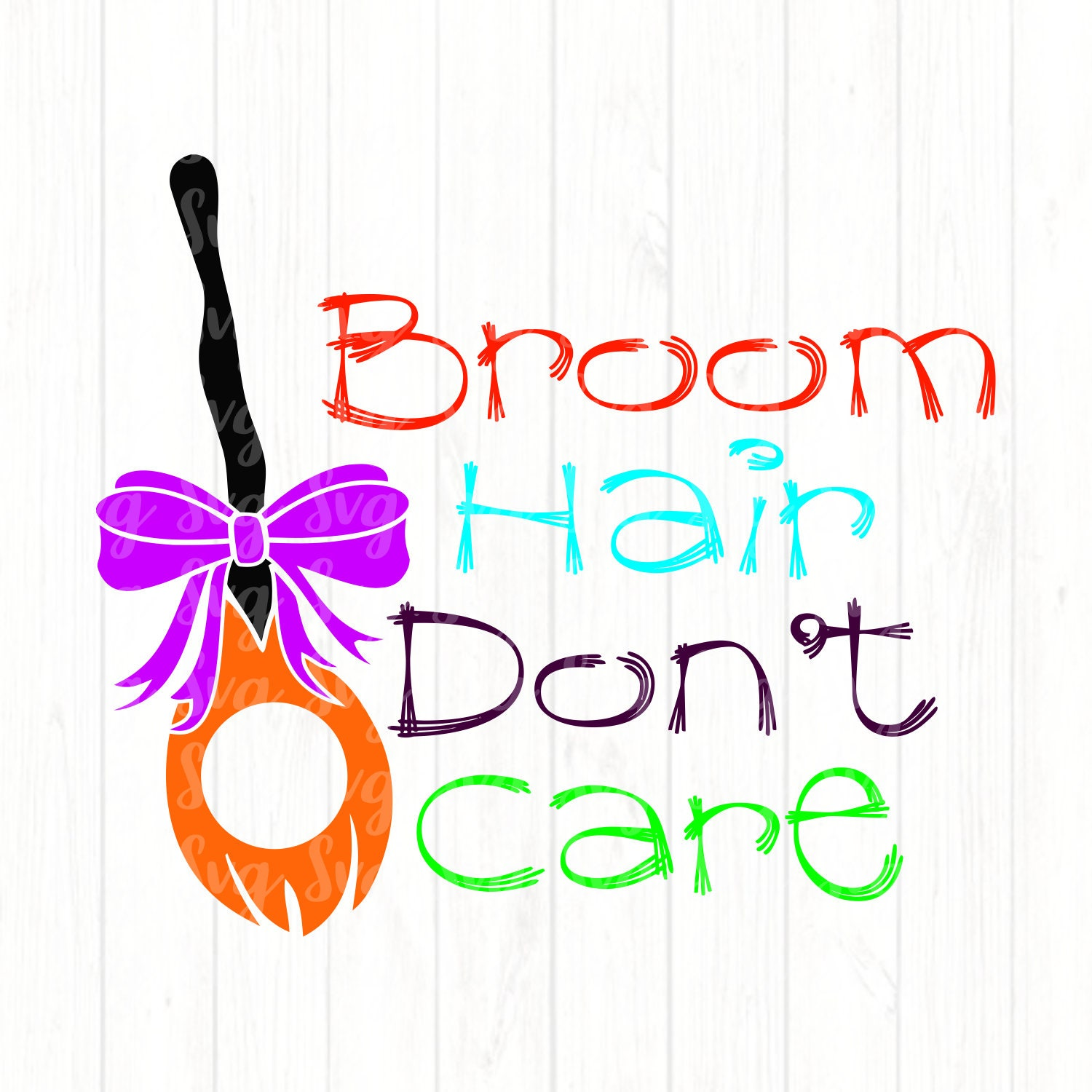 View Broom Hair Don't Care Cut File (Svg, Dxf, Png) Crafter Files