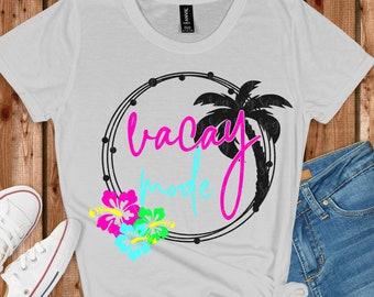 vacay mode svg, palm tree svg, Summer svg,Summer quotes svg, hibiscus svg, Tshirt svg,Summer Svg Designs, Summer Cut File, cricut svg