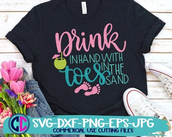 Summer Svg, Drink in hand toes in sand svg, vacation svg, beach svg, summertime svg, Summer svg design, Summer cut file, Summer cricut