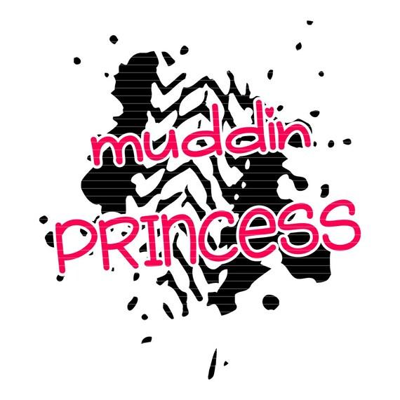 Muddin Princess Svgmuddin Girl Svg Filesprincess Svgsmuddin Etsy